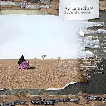Aziza Brahim's album 'Abbar el Hamada' is out now on Glitterbeat Records