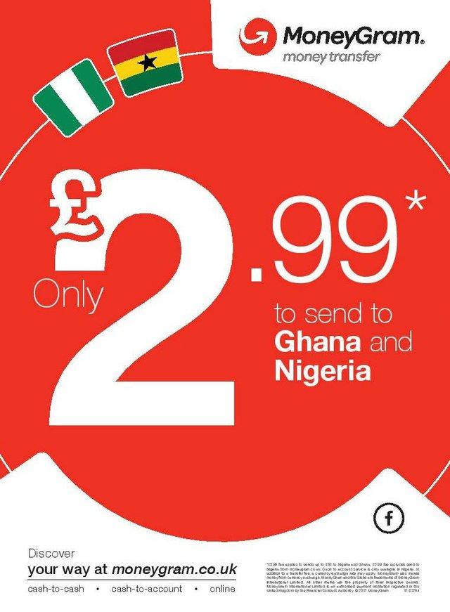 £2.99 to send to Ghana and Nigeria with MoneyGram